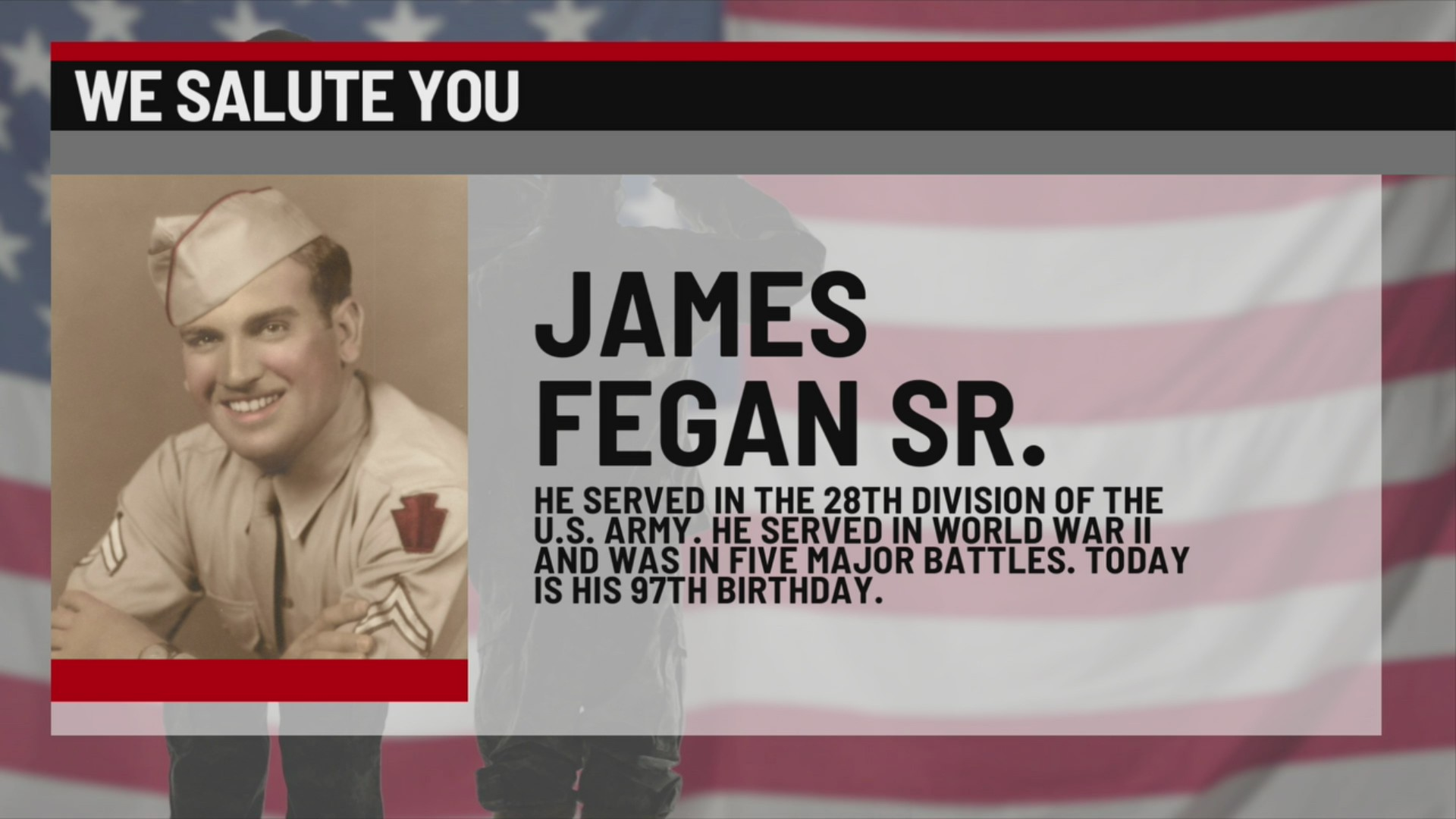 We Salute You James Fegan Sr