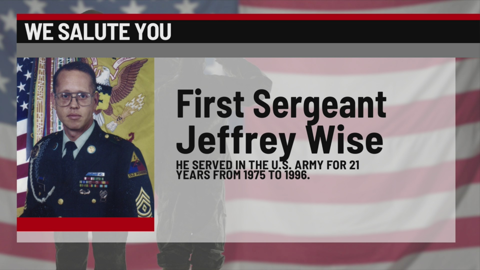 We Salute You Jeffrey Wise