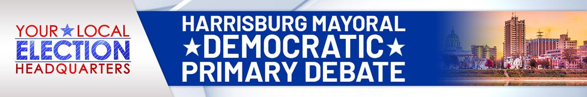 Harrisburg Democratic Mayoral Debate header